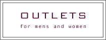 OUTLETS/for mens and women